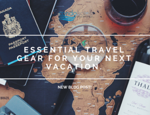 Essential Travel Gear for Your Next Vacation.
