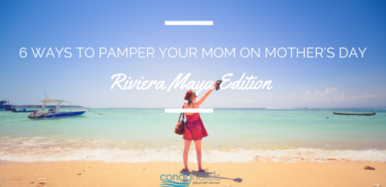 10 Ways To Pamper Your Mom On Mother's Day(2)