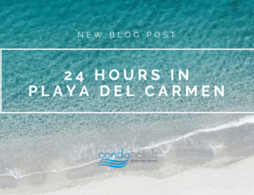24 Hours in Playa del Carmen, Mx