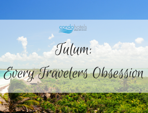 Tulum: Every Travelers Obsession