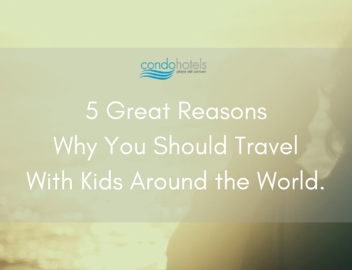 5 Great Reasons Why You Should Travel With Kids Around the World.
