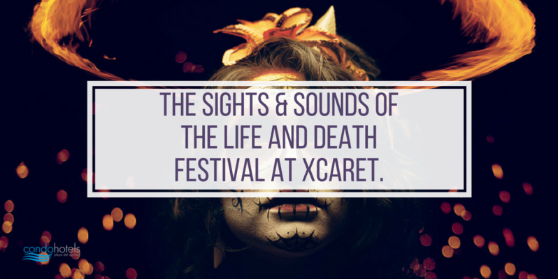 The Sights & Sounds of The Life and Death Festival at Xcaret.